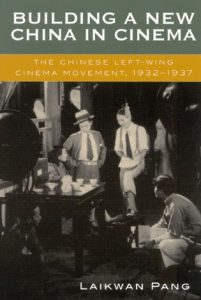 Building a New China in Cinema 2002 by Laikwan Pang