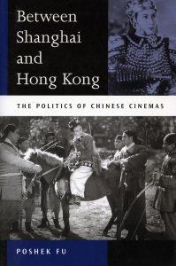 Between Shanghai and Hong Kong 2003 by Poshek Fu