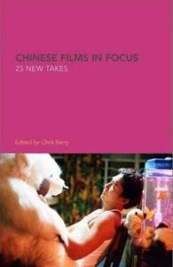 Chinese Films in Focus 2003 edited by Chris Berry