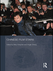 Chinese Film Stars 2010 edited by Mary Farquhar and Yingjin Zhang