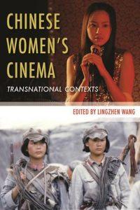 Chinese Women's Cinema 2011 edited by Lingzhen Wang